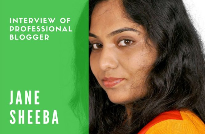 Interview with Jane Sheeba Professional Blogger